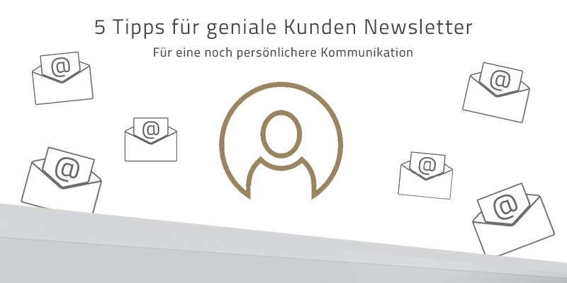 5 Tipps für geniale Kunden Newsletter