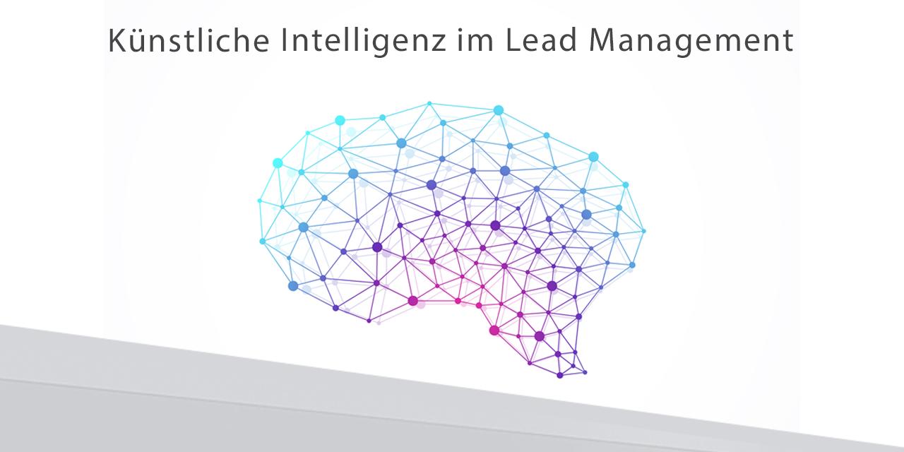 Künstliche Intelligenz (KI) im Lead Management: kurzfristiger Trend oder Technologie der Zukunft?